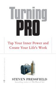 Turning Pro by Steven Pressfield
